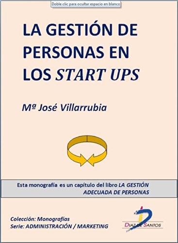 La gestión de personas en los star ups (Capítulo del libro La gestión adecuada de personas): 1 por Maria José Villarubia