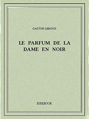 Couverture du livre Le parfum de la Dame en noir