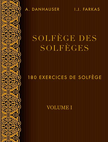 Solfge des Solfges, Volume 1: 180 exercices de solfge