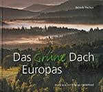 Das Grüne Dach Europas: Bilderreise d...