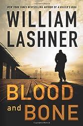 Blood and Bone by William Lashner (2009-02-10)