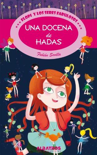 Una docena de Hadas (Flopi y los seres fabulosos / Flopi and the Wonderful Beings nº 3) par Fabián Sevilla