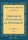 Chroniques D'Enguerrand de Monstrelet, Vol. 3 (Classic Reprint)