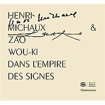 Henri Michaux et Zao Wou-Ki : Dans l'empire des signes