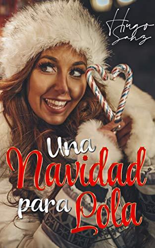 Una Navidad para Lola (Spanish Edition)