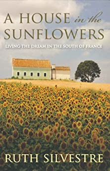 A House in the Sunflowers par [Silvestre, Ruth]