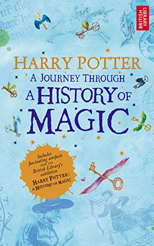 Harry Potter : a journey through a history of magic.