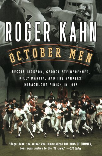 October Men: Reggie Jackson, George Steinbrenner, Billy Martin, and the Yankees' Miraculous Finish in 1978 by Roger Kahn (2004-03-05)