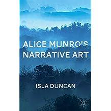 Alice Munro's Narrative Art by Isla Duncan (4-Sep-2014) Paperback