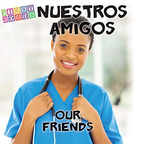 Nuestros amigos / Our Friends (First Words) por Rourke Educational Media