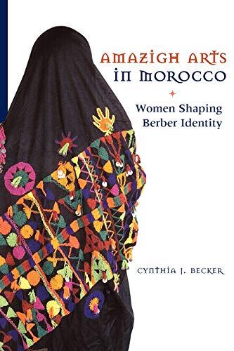 Amazigh Arts in Morocco: Women Shaping Berber Identity -