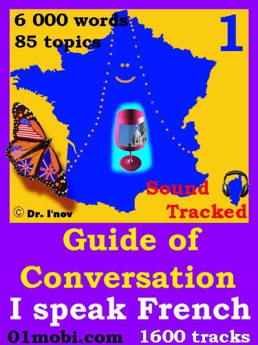 En ligne téléchargement gratuit Guide of Conversation I speak French Volume 1 Sound Tracked pdf ebook