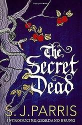 The Secret Dead: A Novella by S. J. Parris (2014-07-17)