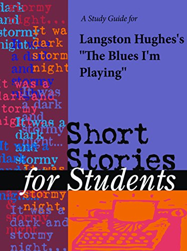"""A Study Guide for Langston Hughes's """"Blues I'm Playing"""" (Short Stories for Students)"""
