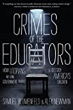 Crimes of the Educators: How Utopians Are Using Government Schools to Destroy America's Children