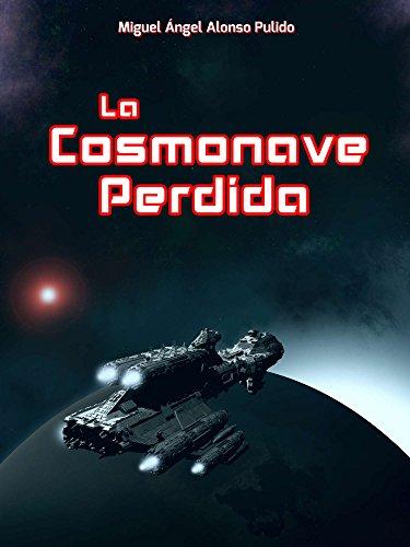 La Cosmonave Perdida por Miguel Ángel Alonso Pulido