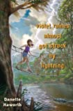 Violet Raines Almost Got Struck by Lightning by Danette Haworth (2010-02-16) bei Amazon kaufen