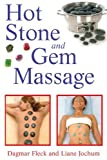 Hot Stone and Gem Massage by Fleck, Dagmar, Jochum, Liane (2008) Paperback