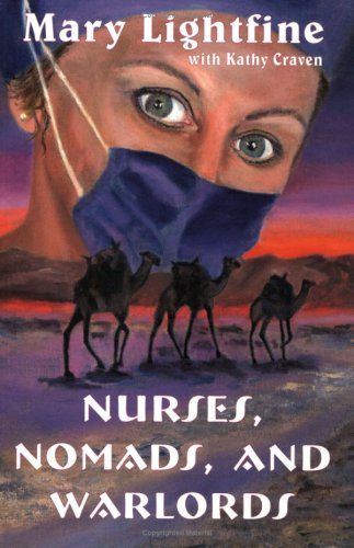NURSES, NOMADS, AND WARLORDS (volume 1)