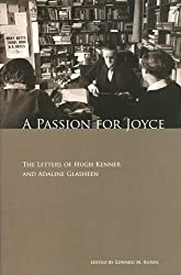 A Passion for Joyce: The Letters of Hugh Kenner and Adaline Glasheen