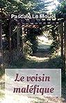Le voisin maléfique par Pascale Le Mouel