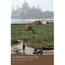Subalterns and Raj: South Asia since 1600 (English Edition)