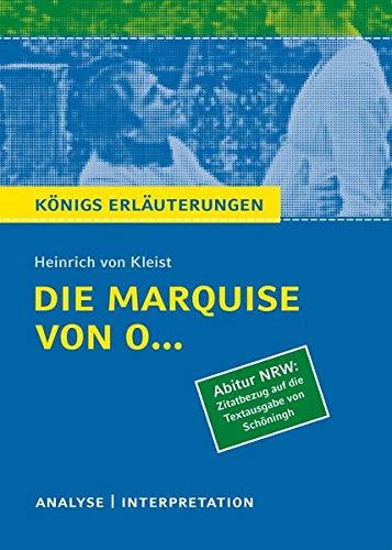 Die Marquise von O... von Heinrich von Kleist (Abitur NRW. Zitatbezug auf die Textausgabe von Schöningh).: Textanalyse und Interpretation mit ... mit Lösungen. (Königs Erläuterungen)