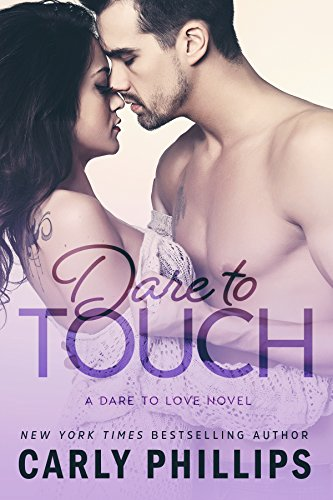 Dare to Touch (Dare to Love Book 3) (English Edition) von [Phillips, Carly]