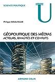Géopolitique des médias. Acteurs, rivalités et conflits