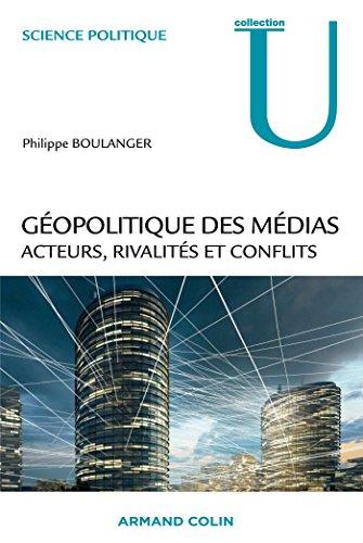 Géopolitique des médias : Acteurs, rivalités et conflits (Science politique)
