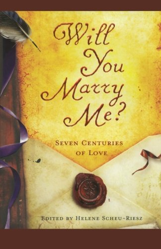 Will You Marry Me? : Seven Centuries of Love