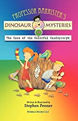 Professor Barrister's Dinosaur Mysteries #4: The Case of the Colorful Caudipteryx by Stephen Penner (2011-04-26)