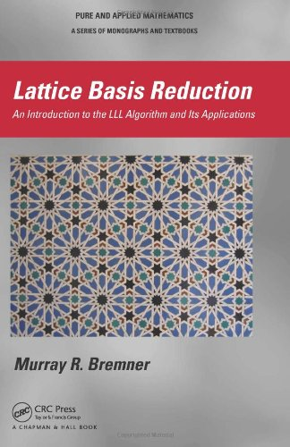 Lattice Basis Reduction: An Introduction to the LLL Algorithm and Its Applications (Pure and Applied Mathematics)