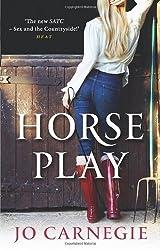 Horse Play by Carnegie, Jo (2012)