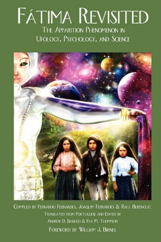 Fatima Revisited The Apparition Phenomenon In Ufology Psychology And Science Fatima Trilogy