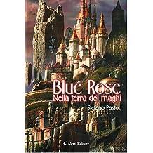 Blue Rose nella terra dei maghi