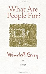 What Are People For?: Essays by Wendell Berry (2010-05-25)