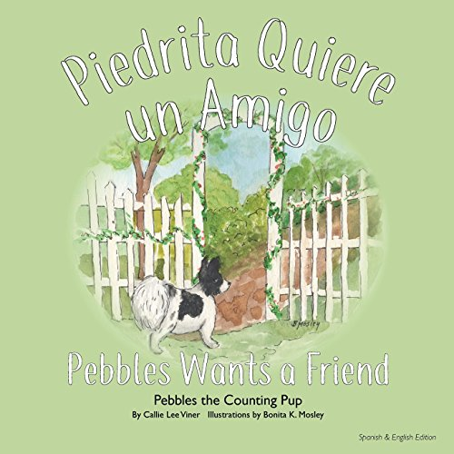 Piedrita Quiere un Amigo: Pebbles Wants a Friend (Pebbles the Counting Pup) por Callie Lee Viner