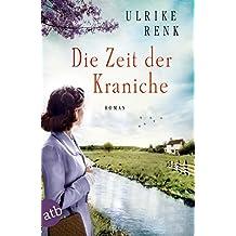 Die Zeit der Kraniche: Roman (Die Ostpreußen Saga 3) (German Edition)