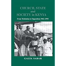 Church, State and Society in Kenya: From Mediation to Opposition by Galia Sabar (2001-09-29)