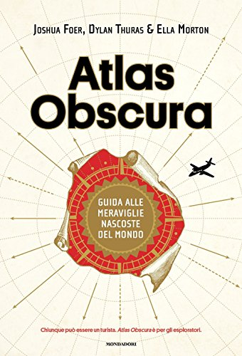 Atlas Obscura. Guida alle meraviglie nascoste del mondo. Ediz. a colori Atlas Obscura. Guida alle meraviglie nascoste del mondo. Ediz. a colori 51Fdd sWABL