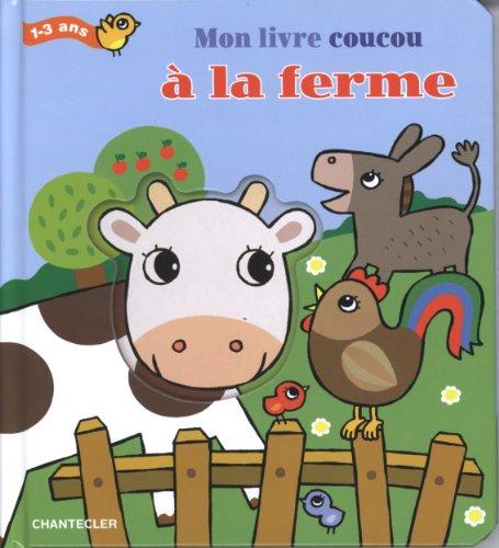 Mon livre coucou - A la ferme (1-3 a.): 1-3 ans par ZNU