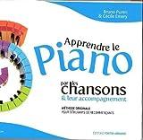 Apprendre le Piano par les chansons & leur accompagnement (Méthode originale pour Débutants ou...