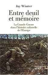 Entre deuil et mémoire : La Grande Guerre dans l'histoire culturelle de l'Europe