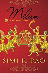 Milan (A Wedding Story) by Simi K. Rao (2015-08-31)