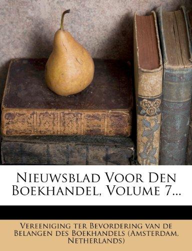 Nieuwsblad Voor Den Boekhandel, Volume 7...
