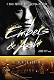 Embers & Ash (A Cold Fury Novel) by T.M. Goeglein (2015-07-07)