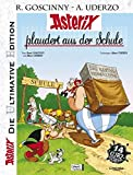 Die ultimative Asterix Edition 32: Asterix plaudert aus der Schule (Asterix Die Ultimative Edition, Band 32)