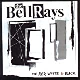 Red, White and Black by Bellrays (2005-01-17)