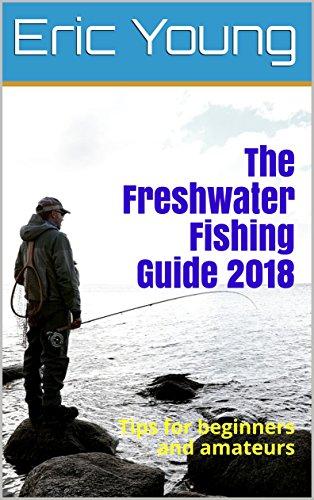 Como Descargar Torrent The Freshwater Fishing Guide 2018: Tips For beginners and amateurs Buscador De Epub